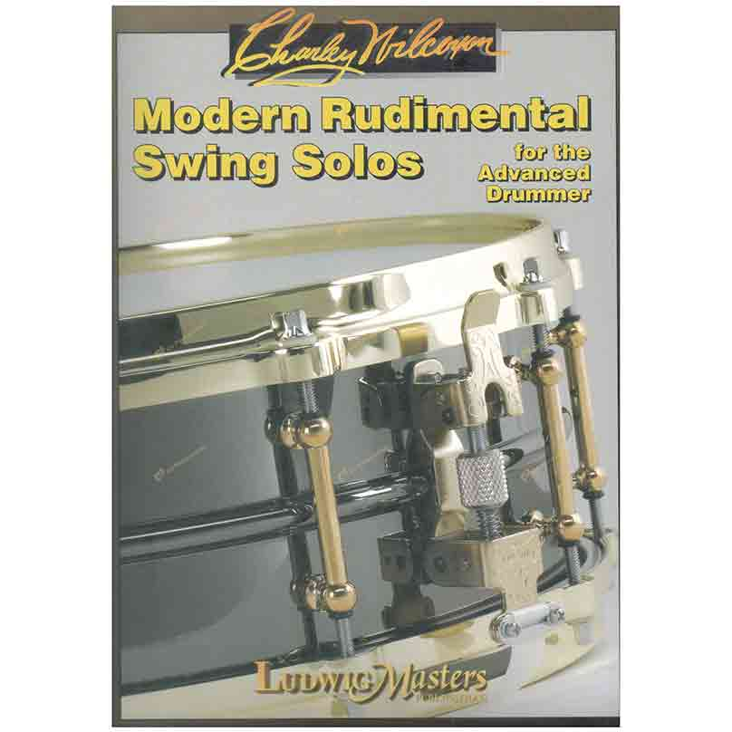 Wilcoxon-Modern Rudimental Swing Solos For The Advanced Drummer 維爾科克森-給進階鼓手的基本功搖擺樂獨奏